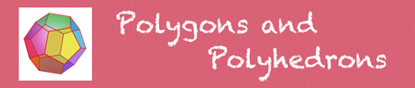 Math: Polygons and Polyhedrons